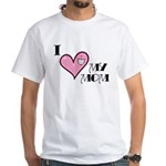 I Love Heart My Mom Mother's Day White T-Shirt