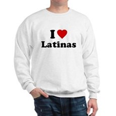 I Love [Heart] Latinas Sweatshirt