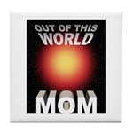 Out of this World Sci-Fi Mom Tile Coaster