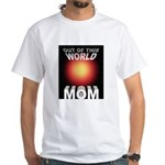 Out of this World Sci-Fi Mom White T-Shirt