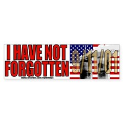 I Have Not Forgotten 9/11/01 Sticker (Bumper)