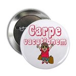 "Carpe Vacationem f 2.25"" Button (10 pack)"
