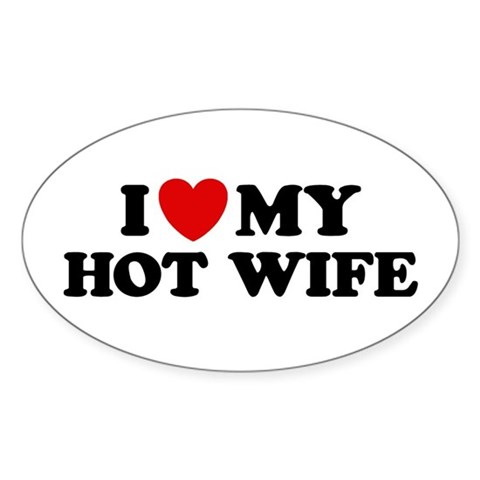 I Love My Hot Wife Decal Sticker