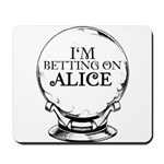 Betting On Alice Mousepad