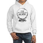Betting On Alice Hooded Sweatshirt