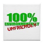 100% Environmentally Unfriend Tile Coaster