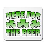 Here for the Beer Shamrock Mousepad