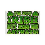 I'm Not Irish but Kiss Me Anyways Shamrock Rectang