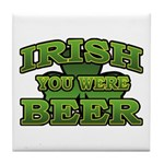 Irish You Were Beer Shamrock Tile Coaster