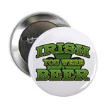 "Irish You Were Beer Shamrock 2.25"" Button (100 pac"