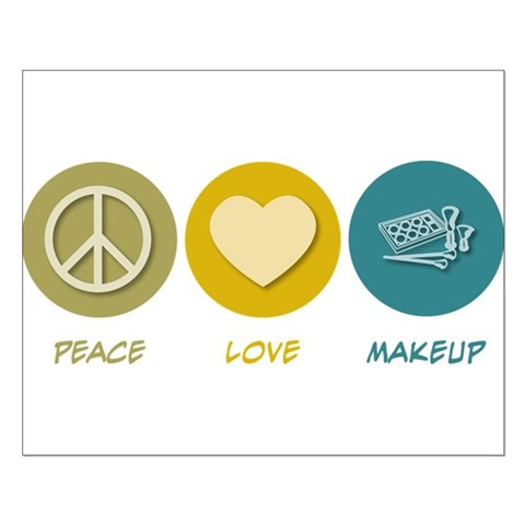 makeup poster. Peace Love Makeup Posters