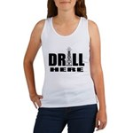 Drill Here Drill Now Women's Tank Top