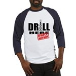 Drill Here and Now Baseball Jersey
