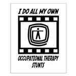 Occupational Therapy Stunts Small Poster