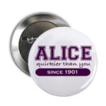 "Alice, Quirkier Than You. 2.25"" Button"