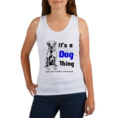 Its a Dog Thing Women's Tank Top