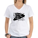Drugs are my life Women's V-Neck T-Shirt