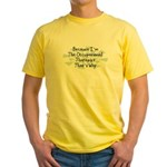 Because Occupational Therapist Yellow T-Shirt