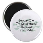 """Because Occupational Therapist 2.25"""" Magnet (10 pa"""