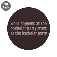 "At the Bachelor Party 3.5"" Button (10 pack)"