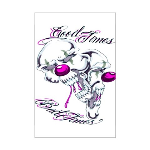 Good Times Bad Times Skulls f Posters. Made by Tattoo Design T-shirts and