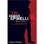 The Secret Life of Damian Spinelli [Hardcover]