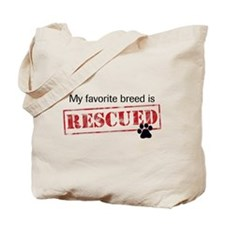 My Favorite Breed Is Rescued/Adopted tote bag