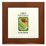 I See a Football in my Future Framed Tile