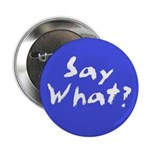 Say What Button