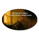 Fool Angry Wise Understand Oval Sticker