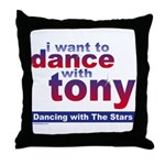 I want to Dance with Tony Throw Pillow
